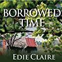 Borrowed Time Audiobook by Edie Claire Narrated by Amber Benson