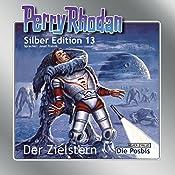 Der Zielstern (Perry Rhodan Silber Edition 13) | Clark Darlton, K.H. Scheer, Kurt Brand