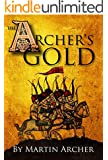The Archer's Gold: Medieval Military fiction: A Novel about Wars, Knights, Pirates, and Crusaders in The Years of the Feudal Middle Ages of William Marshall ... (The Company of English Archers Book 7)