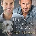 Hairy Harry's Car Seat Hörbuch von Sue Brown Gesprochen von: Matthew Lloyd Davies