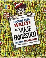 Donde esta Wally? / Where's Waldo?: El viaje fantastico / The Fantastic Journey