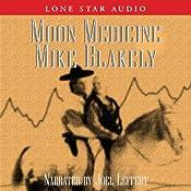 Moon Medicine | [Mike Blakely]