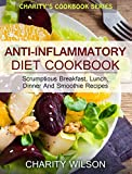 img - for Anti-Inflammatory Diet Cookbook: Scrumptious Breakfast, Lunch, Dinner And Smoothie Recipes (Anti-Inflammatory Recipes) (Clean Eating Recipes) book / textbook / text book