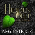 Hidden Deep: The Hidden Saga, Book 1 Hörbuch von Amy Patrick Gesprochen von: Amy Deluca