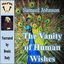 The Vanity of Human Wishes: The Tenth Satire of Juvenal Imitated | Livre audio Auteur(s) : Samuel Johnson Narrateur(s) : Denis Daly