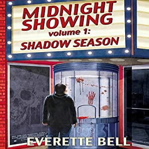 Midnight Showing, Vol. 1: Shadow Season | [Everette Bell]