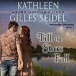 Till the Stars Fall | Kathleen Gilles Seidel