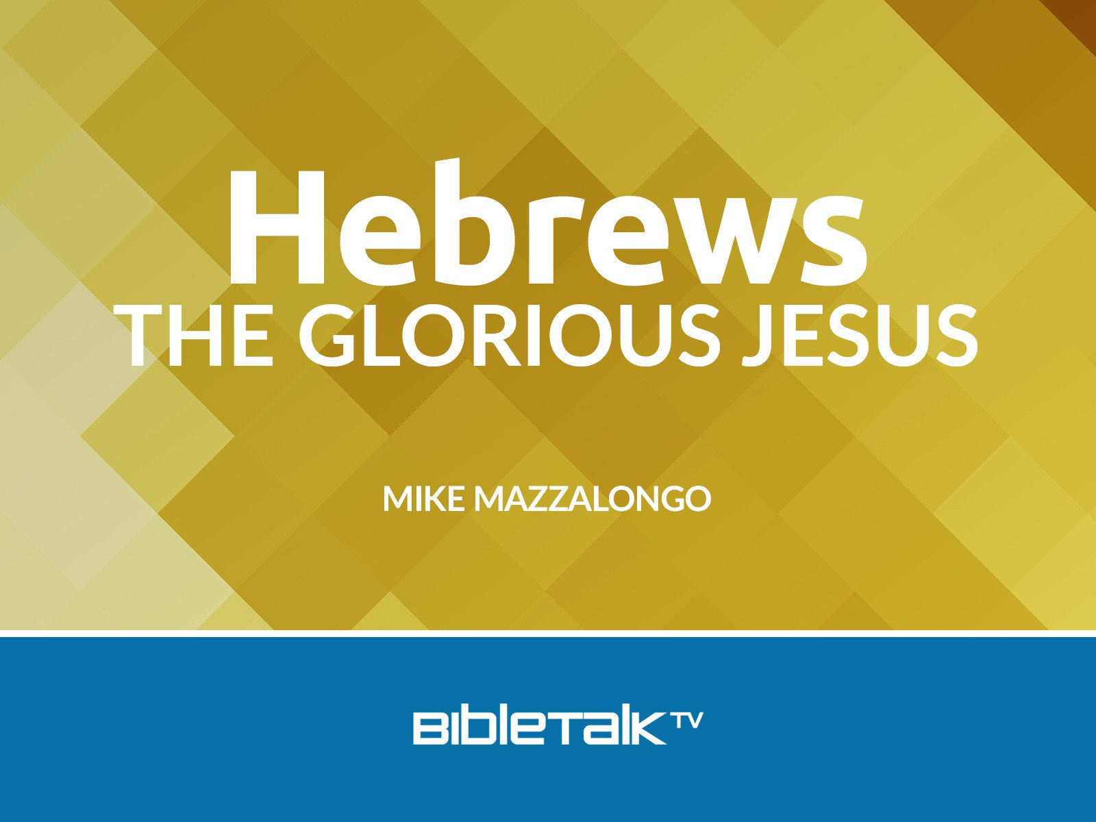 Hebrews: The Glorious Jesus - Season 1