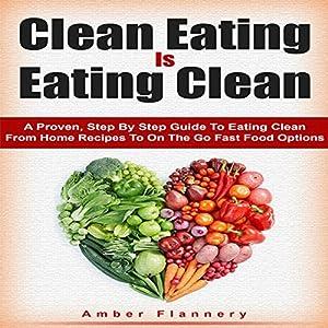 Clean Eating is Eating Clean Audiobook