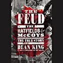 The Feud: The Hatfields and McCoys: The True Story (       UNABRIDGED) by Dean King Narrated by Dan Woren