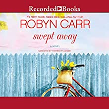 Swept Away Audiobook by Robyn Carr Narrated by Therese Plummer