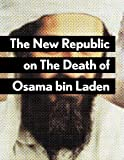img - for The New Republic on The Death of Osama bin Laden book / textbook / text book