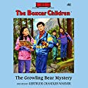 The Growling Bear Mystery: The Boxcar Children Mysteries, Book 61 (       UNABRIDGED) by Gertrude Chandler Warner Narrated by Tim Gregory