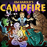 Jim Harold's Campfire - Real Stories of the Paranormal Told By Real People