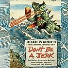 Don't Be a Jerk: And Other Practical Advice from Dogen, Japan's Greatest Zen Master Hörbuch von Brad Warner Gesprochen von: Brad Warner