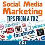 Social Media Marketing Tips from A to Z |  Bri