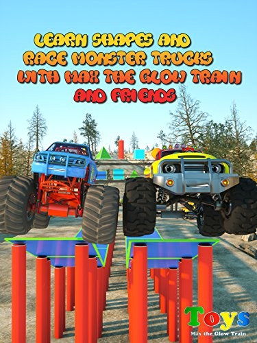 Learn Shapes and Race Monster Trucks with Max the Glow Train and Friends