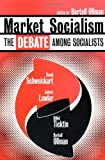 Market Socialism: The Debate Among Socialist (0415919673) by Lawler, James