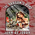 The Eye of Mezitlan: The Dragon's Bond Audiobook by John DeJordy Narrated by Cat Lookabaugh