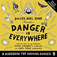 Danger Is Everywhere: A Handbook for Avoiding Danger (       UNABRIDGED) by David O'Doherty Narrated by David O'Doherty