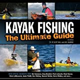 Kayak Fishing: The Ultimate Guide 2nd Edition