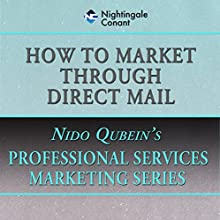 How to Market Through Direct Mail  by Nido Qubein Narrated by Nido Qubein