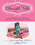 Straight Talk: A mother daugther conversation about self-acceptance and learning to love your hair