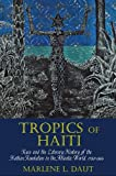 "Marlene Daut, ""Tropics of Haiti: Race and the Literary History of the Haitian Revolution in the Atlantic World, 1789-1865"" (Liverpool UP, 2015)"