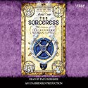 The Sorceress: Secrets of the Immortal Nicholas Flamel, Book 3 Audiobook by Michael Scott Narrated by Paul Boehmer