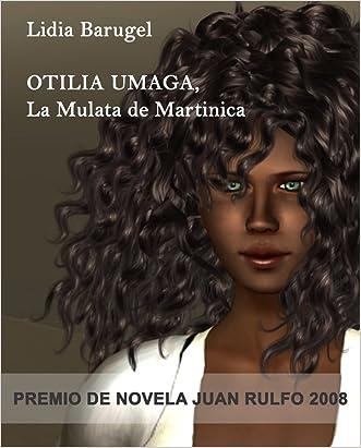 Otilia Umaga, La Mulata de Martinica (Spanish Edition)