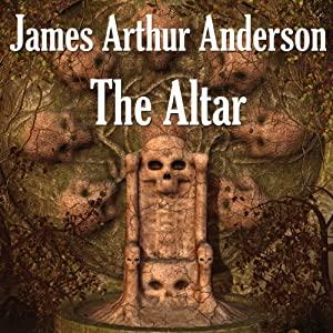 The Altar: A Novel of Horror | [James Arthur Anderson]