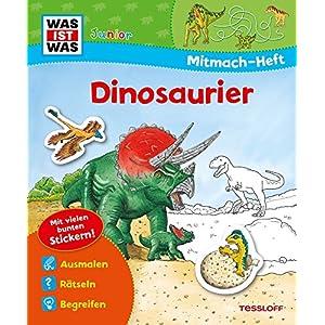 Mitmach-Heft Dinosaurier: Dino-Rätsel, Sticker, Ausmalseiten, Erstlesegeschichte (WAS IST