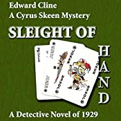 Sleight of Hand: A Detective Novel of 1929: The Cyrus Skeen Mysteries, Book 10 | Edward Cline