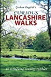 Curious Lancashire Walks: Forty Intri...