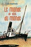Le Monde du bout du monde (French Edition) (2020371545) by Sepúlveda, Luis