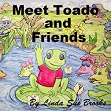 Meet Toado and Friends (       UNABRIDGED) by Linda Sue Brooks Narrated by Emily Gittelman