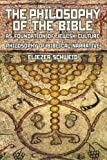img - for The Philosophy of the Bible as Foundation of Jewish Culture. Philosophy of Biblical Narrative (Reference Library of Jewish Intellectual History) book / textbook / text book