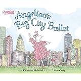 Angelina's Big City Ballet (Angelina Ballerina)