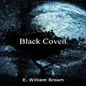 Black Coven: Daniel Black, Book 2 Audiobook by E. William Brown Narrated by Guy Williams