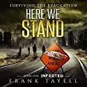Here We Stand: Infected, Volume 1 Audiobook by Frank Tayell Narrated by Theodore Copeland