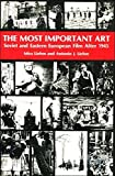img - for The Most Important Art: Soviet and East European Film After 1945 by Mira Liehm (1981-02-03) book / textbook / text book