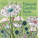 Natural Garden Style: Gardening Inspired by Natureby No�l Kingsbury