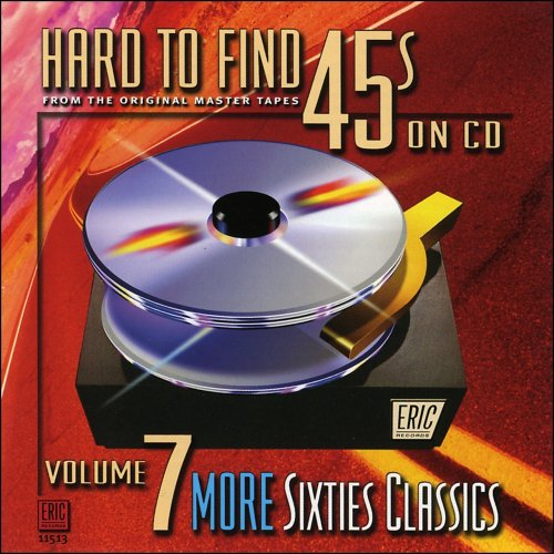 Hard To Find 45s on CD, Volume 7: More 60&#039;s Classics