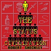 The Status Civilization | [Robert Sheckley]