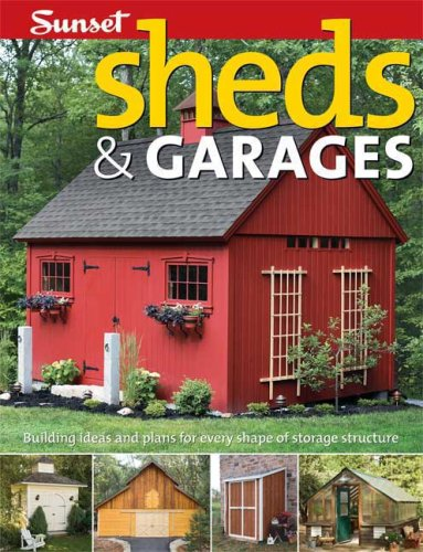 Sheds & Garages: Building Ideas and Plans for Every Shape of Storage Structure - Oxmoor House - 037601377X - ISBN:037601377X
