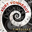 Timequake Audiobook by Kurt Vonnegut Narrated by Arthur Bishop