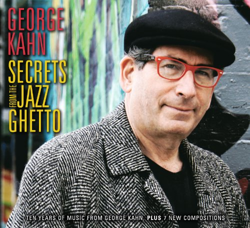 2010 top 50 downloaded jazz album: Secrets From The Jazz Ghetto by George Kahn