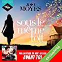 Sous le même toit Audiobook by Jojo Moyes Narrated by Emilie Ramet