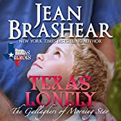 Texas Lonely: Texas Heroes: The Gallaghers of Morning Star, Book 2 | Jean Brashear