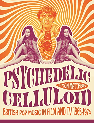 psychedelic-celluloid-british-pop-music-in-film-tv-1965-1974